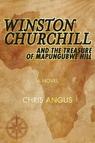 Winston Churchill and the Treasure of Mapungubwe Hill: A Novel (Paperback)
