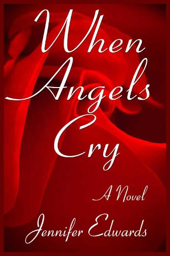 When Angels Cry: A Novel (Paperback)