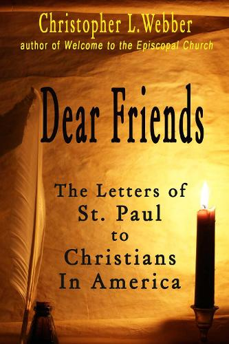 Dear Friends: The Letters of St. Paul to Christians in America (Hardback)
