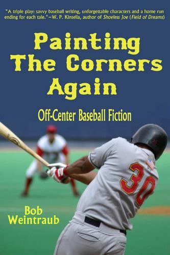 Painting the Corners Again: Off-Center Baseball Fiction (Hardback)