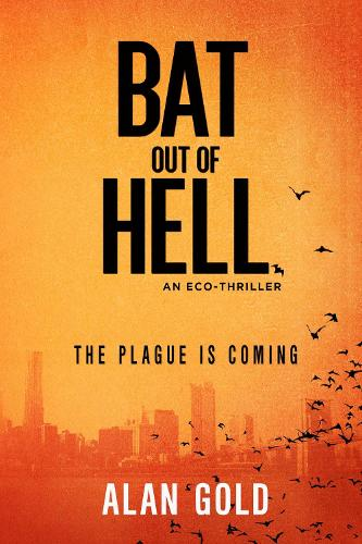 Bat out of Hell: An Eco-Thriller (Hardback)