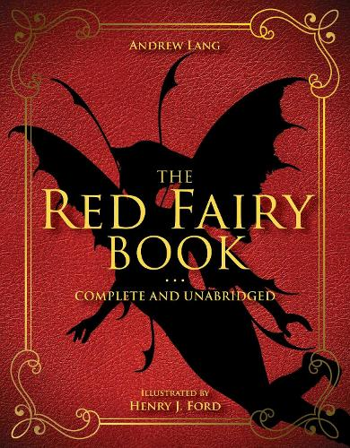 The Red Fairy Book: Complete and Unabridged - Andrew Lang Fairy Book Series 2 (Hardback)