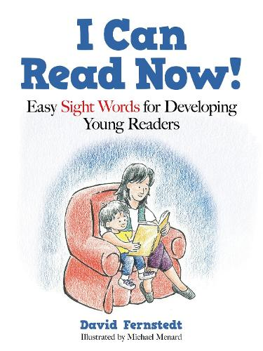I Can Read Now!: Easy Sight Words for Developing Young Readers (Hardback)
