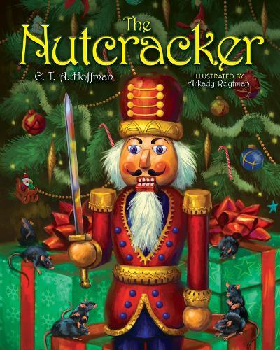 The Nutcracker: The Original Holiday Classic (Hardback)