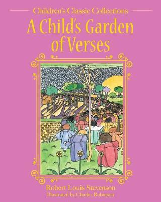 A Child's Garden of Verses - Children's Classic Collections (Hardback)
