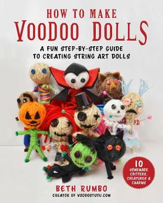 How to Make Voodoo Dolls: A Fun Step-by-Step Guide to Creating String Art Dolls (Paperback)