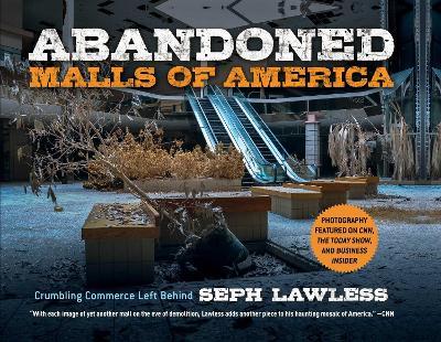 Abandoned Malls of America: Crumbling Commerce Left Behind (Hardback)