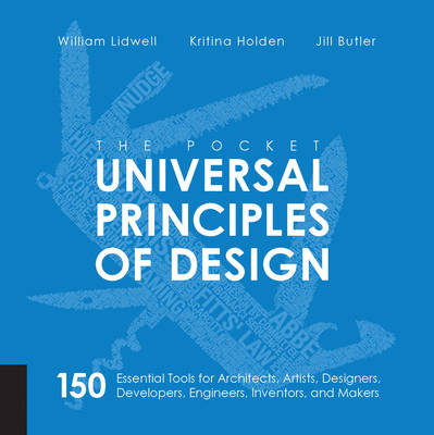 The Pocket Universal Principles of Design: 150 Essential Tools for Architects, Artists, Designers, Developers, Engineers, Inventors, and Managers (Paperback)