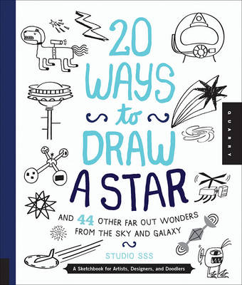 20 Ways to Draw a Star and 44 Other Far-out Wonders from the Sky and Galaxy (Paperback)
