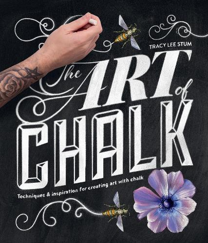 The Art of Chalk: Techniques and Inspiration for Creating Art with Chalk (Paperback)