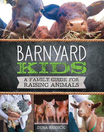 Barnyard Kids: A Family Guide for Raising Animals (Paperback)