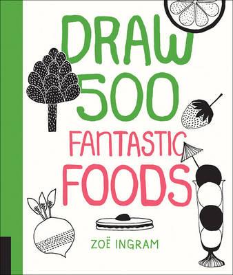 Draw 500 Fantastic Foods (Paperback)