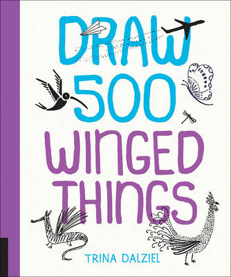 Draw 500 Winged Things (Paperback)