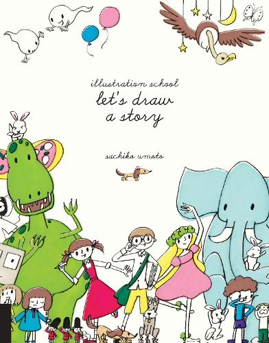Illustration School: Let's Draw a Story - Illustration School (Paperback)