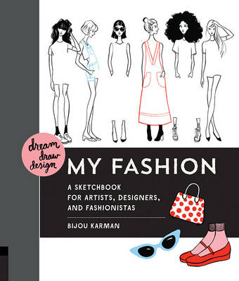 Dream, Draw, Design My Fashion (Paperback)