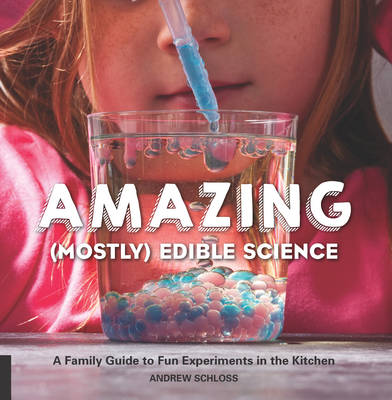 The Amazing (Mostly) Edible Science Cookbook: A Family Guide to Fun Experiments in the Kitchen (Paperback)