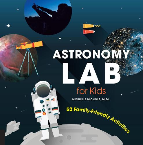 Astronomy Lab for Kids: 52 Family-Friendly Activities - Lab for Kids 8 (Paperback)