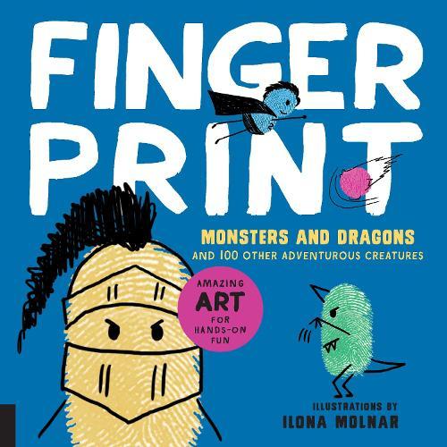 Fingerprint Monsters and Dragons: and 100 Other Adventurous Creatures - Fingerprint Art (Paperback)