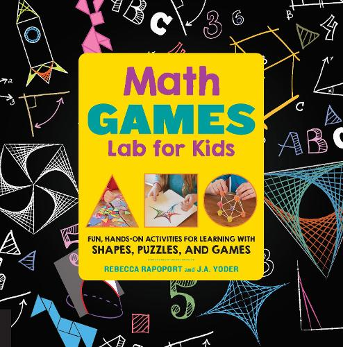 Math Games Lab for Kids: Fun, Hands-On Activities for Learning with Shapes, Puzzles, and Games - Lab for Kids (Paperback)