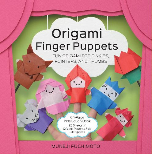 Origami Finger Puppets: Fun Origami for Pinkies, Pointers, and Thumbs - 64-Page Instruction Book, 25 Sheets of Origami Paper to Fold 24 Puppets (Paperback)