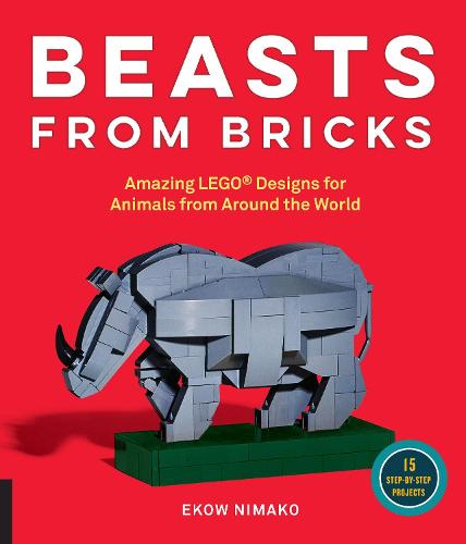 Beasts from Bricks: Amazing LEGO (R) Designs for Animals from Around the World - With 15 Step-by-Step Projects (Paperback)