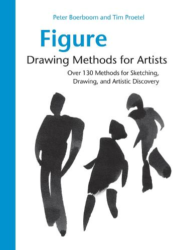 Figure Drawing Methods for Artists: Over 130 Methods for Sketching, Drawing, and Artistic Discovery (Paperback)