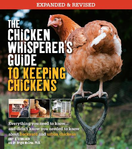 The Chicken Whisperer's Guide to Keeping Chickens, Revised: Everything you need to know. . . and didn't know you needed to know about backyard and urban chickens (Paperback)