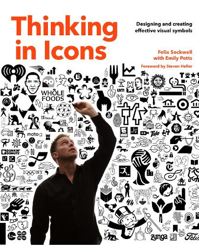 Thinking in Icons: Designing and Creating Effective Visual Symbols (Paperback)