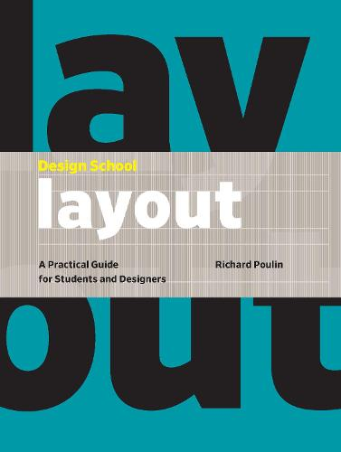 Design School: Layout: A Practical Guide for Students and Designers (Hardback)
