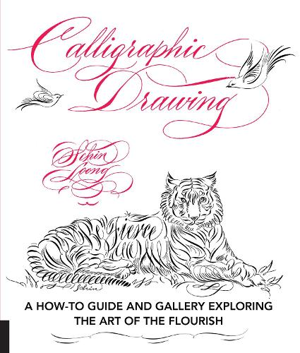 Calligraphic Drawing: A how-to guide and gallery exploring the art of the flourish (Paperback)