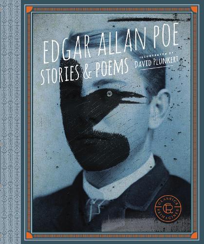 Classics Reimagined, Edgar Allan Poe: Stories & Poems - Classics Reimagined (Paperback)