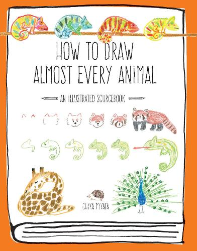 How to Draw Almost Every Animal: An Illustrated Sourcebook - Almost Everything (Paperback)
