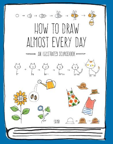 How to Draw Almost Every Day: An Illustrated Sourcebook - Almost Everything (Paperback)