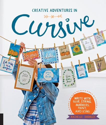 Creative Adventures in Cursive: Write with glue, string, markers, paint, and icing! (Paperback)