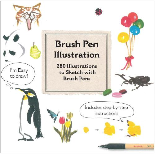 Brush Pen Illustration: More Than 200 Ideas for Drawing with Brush Pens (Paperback)