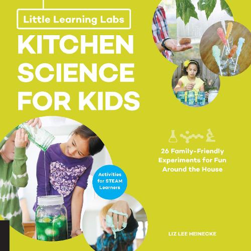Little Learning Labs: Kitchen Science for Kids, abridged paperback edition: 26 Fun, Family-Friendly Experiments for Fun Around the House; Activities for STEAM Learners - Little Learning Labs 3 (Paperback)