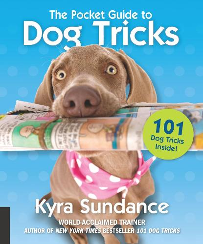 The Pocket Guide to Dog Tricks: Volume 7: 101 Activities to Engage, Challenge, and Bond with Your Dog - Dog Tricks and Training (Paperback)