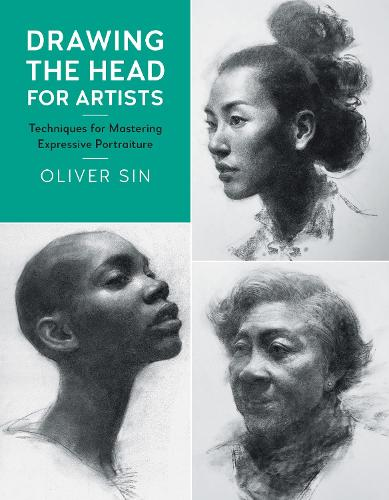 Drawing the Head for Artists: Techniques for Mastering Expressive Portraiture (Paperback)