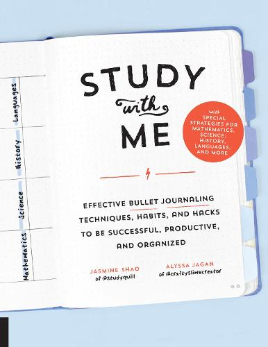Study with Me: Effective Bullet Journaling Techniques, Habits, and Hacks To Be Successful, Productive, and Organized - With Special Strategies for Mathematics, Science, History, Languages, and More (Paperback)