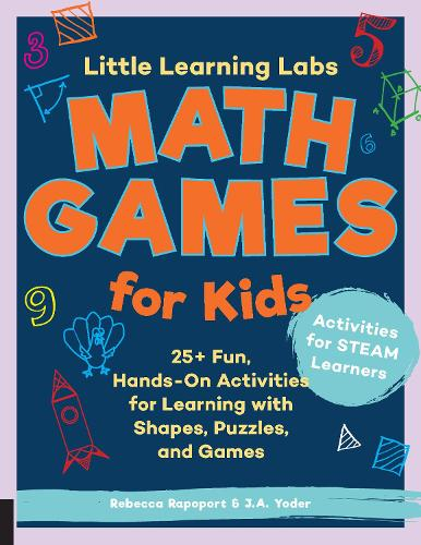 Little Learning Labs: Math Games for Kids, abridged paperback edition: 25+ Fun, Hands-On Activities for Learning with Shapes, Puzzles, and Games - Little Learning Labs 6 (Paperback)