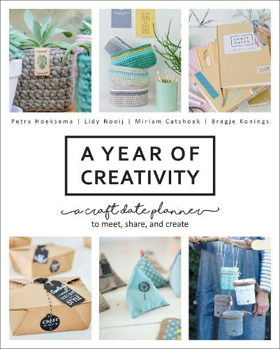 A Year of Creativity: A Craft Date Planner to Meet, Share, and Create (Paperback)
