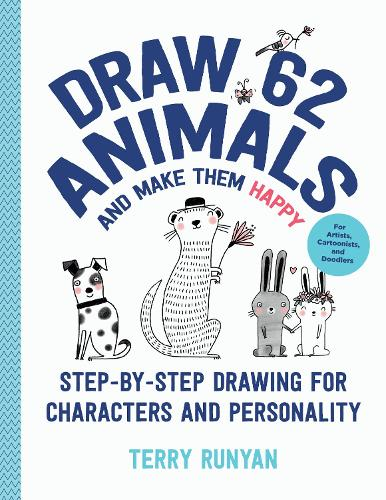 Draw 62 Animals and Make Them Happy: Volume 4: Step-by-Step Drawing for Characters and Personality - For Artists, Cartoonists, and Doodlers - Draw 62 (Paperback)