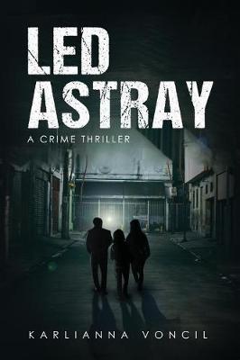 Led Astray: A Crime Thriller (Paperback)
