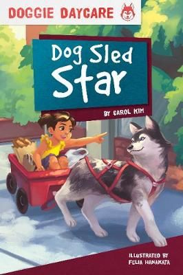 Doggy Daycare: Dog Sled Star (Hardback)