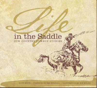 Life in the Saddle: Cow Country Cowboy Stories (Hardback)