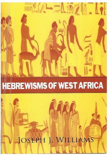 Hebrewisms of West Africa (Paperback)