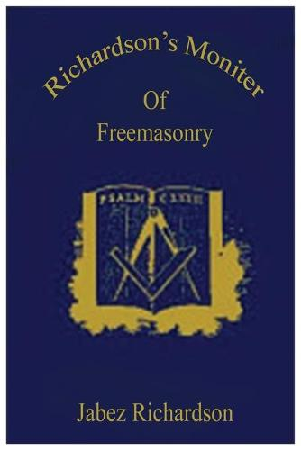 Richardson's Moniter of Freemasonry (Paperback)