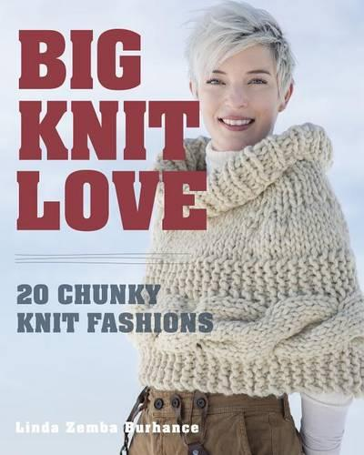Big Knit Love: 20 Chunky Knit Fashions (Paperback)