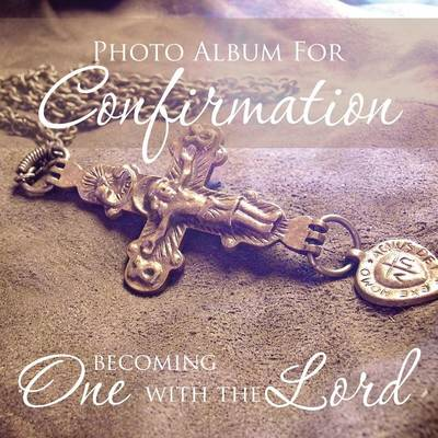 Photo Album for Confirmation: Becoming One with the Lord (Paperback)