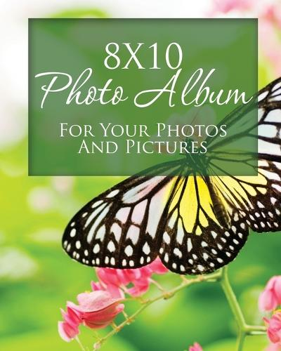 8x10 Photo Album for Your Photos and Pictures (Paperback)